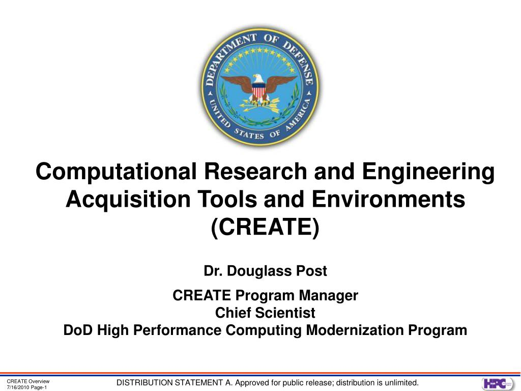 Computational Research and Engineering Acquisition Tools and Environments (CREATE)