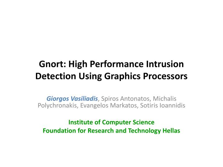 Gnort high performance intrusion detection using graphics processors l.jpg