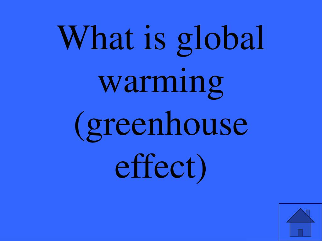 What is global warming (greenhouse effect)