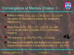 convergence of markov chains i
