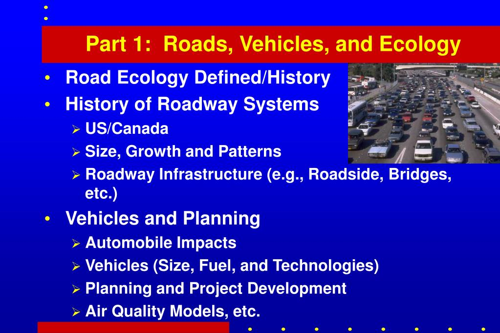 Part 1:  Roads, Vehicles, and Ecology