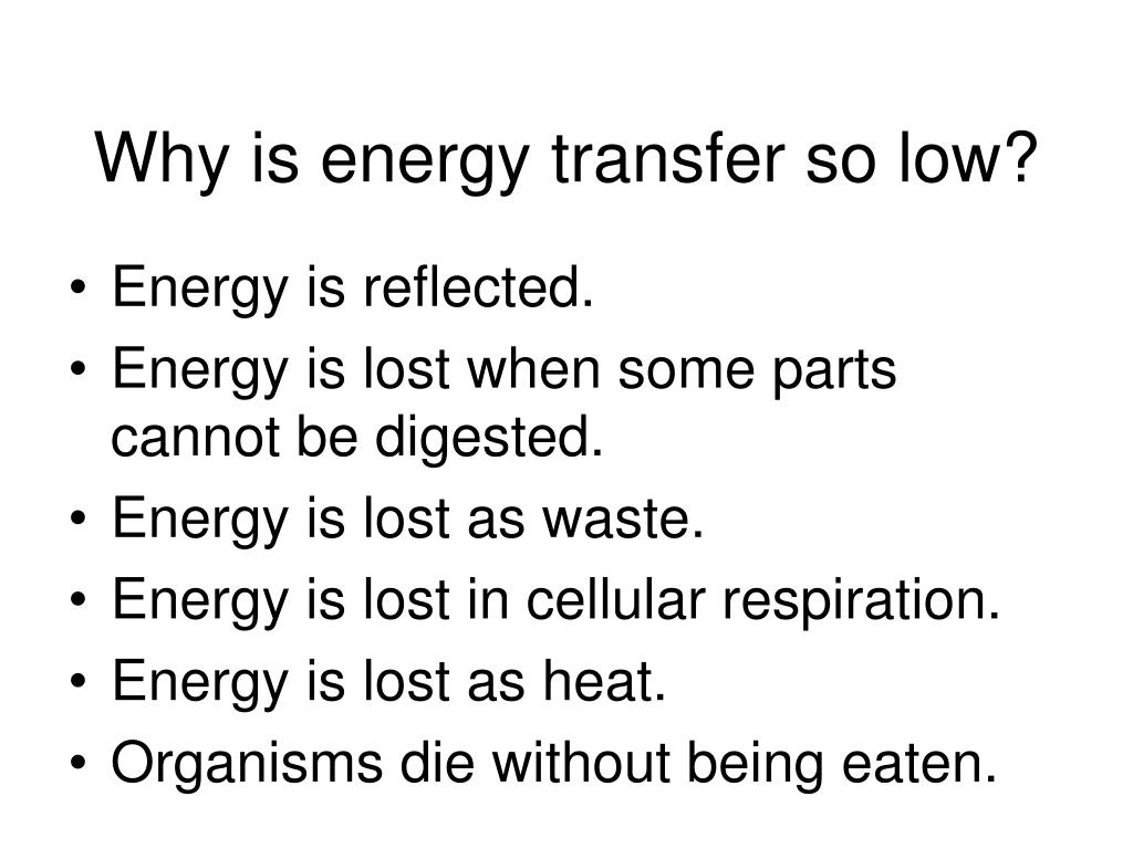 Why is energy transfer so low?