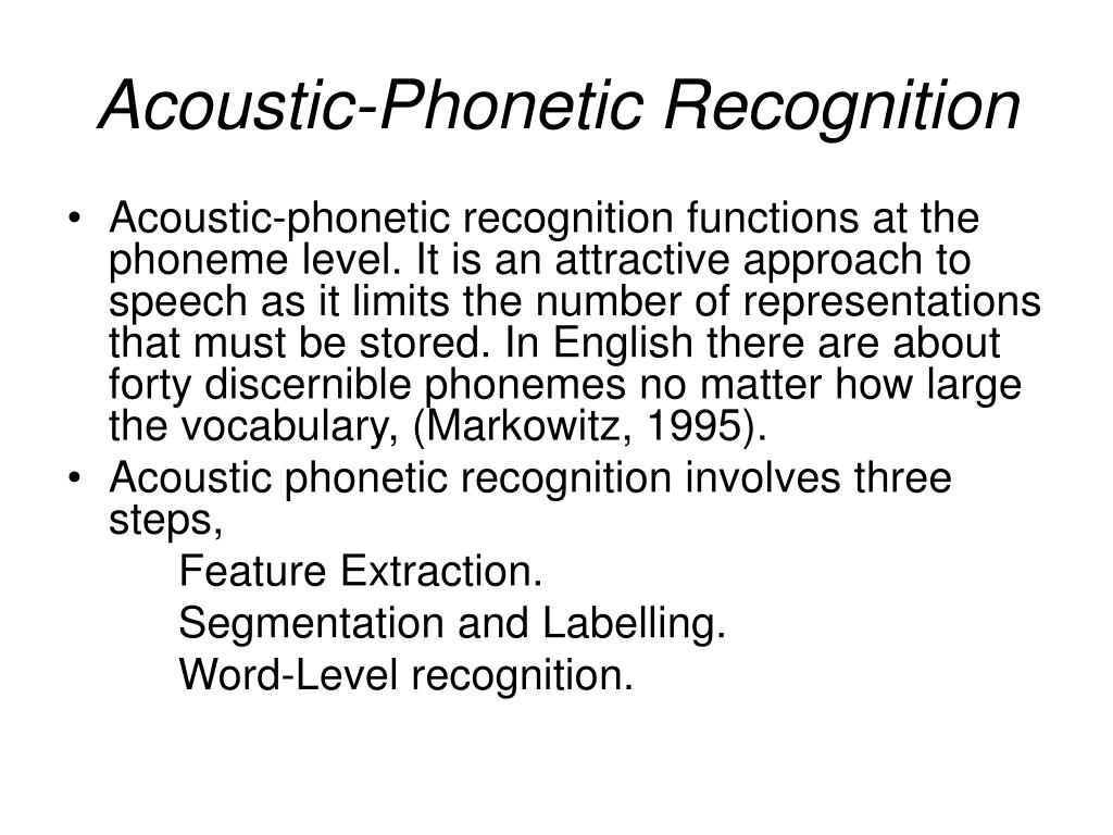 Acoustic-Phonetic Recognition