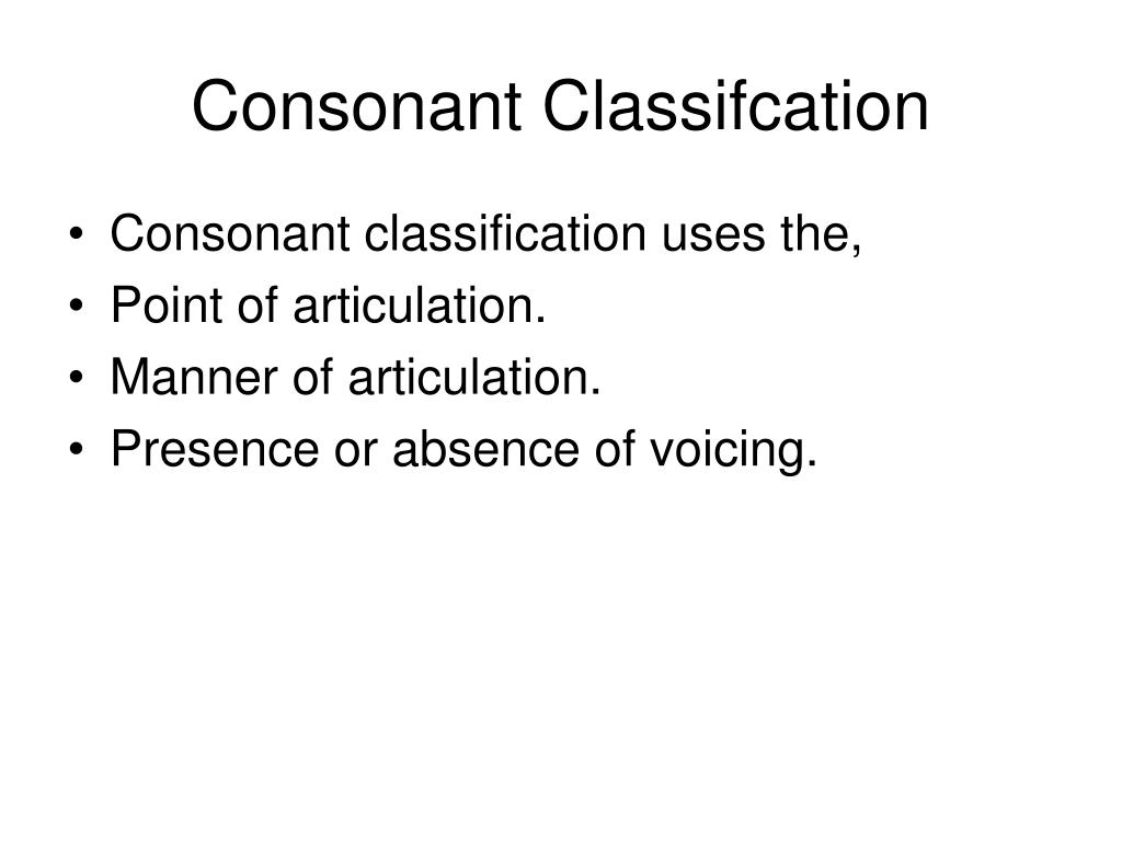 Consonant Classifcation