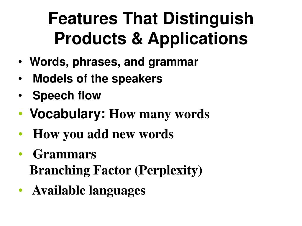 Features That Distinguish Products & Applications