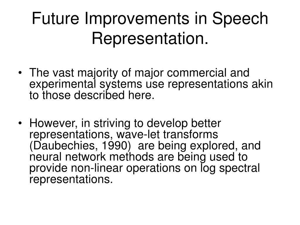 Future Improvements in Speech Representation.