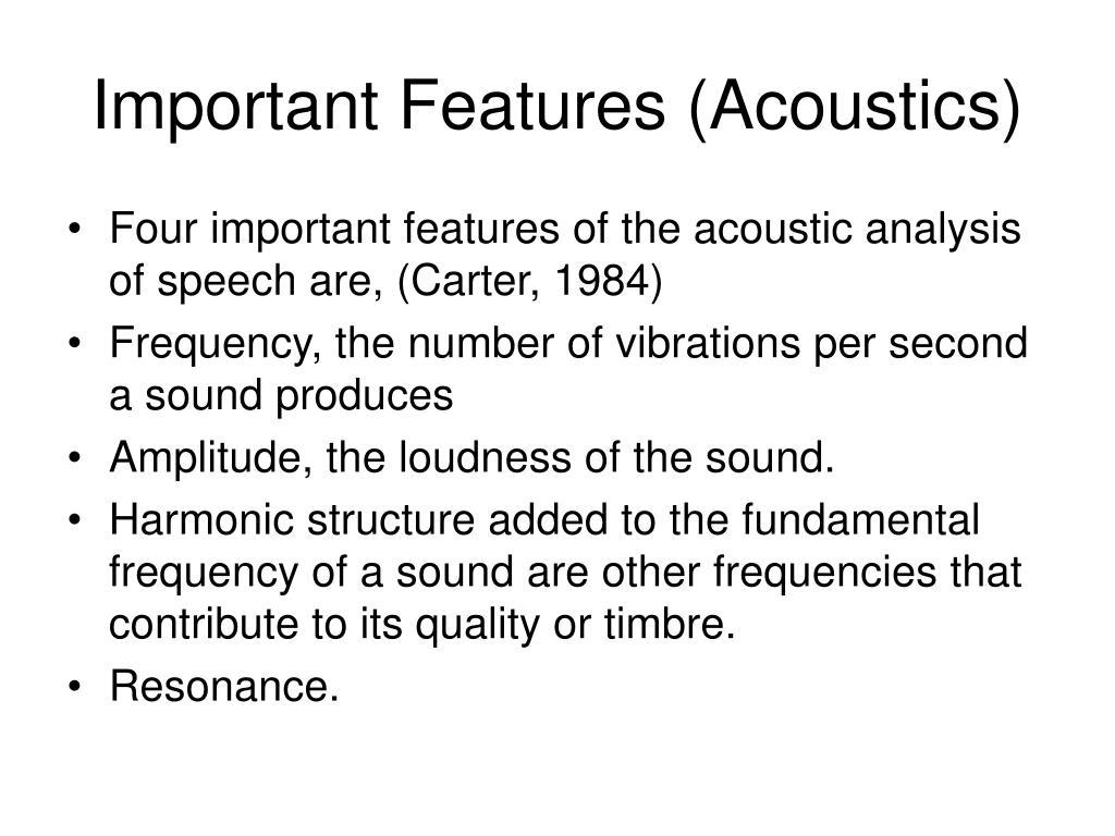 Important Features (Acoustics)