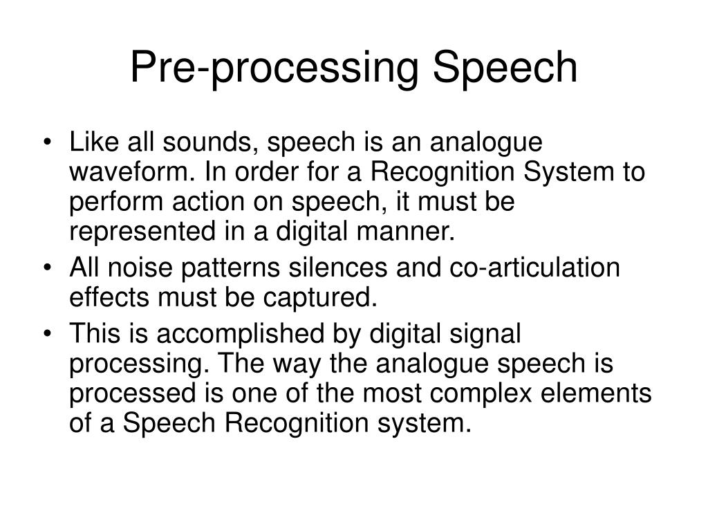 Pre-processing Speech