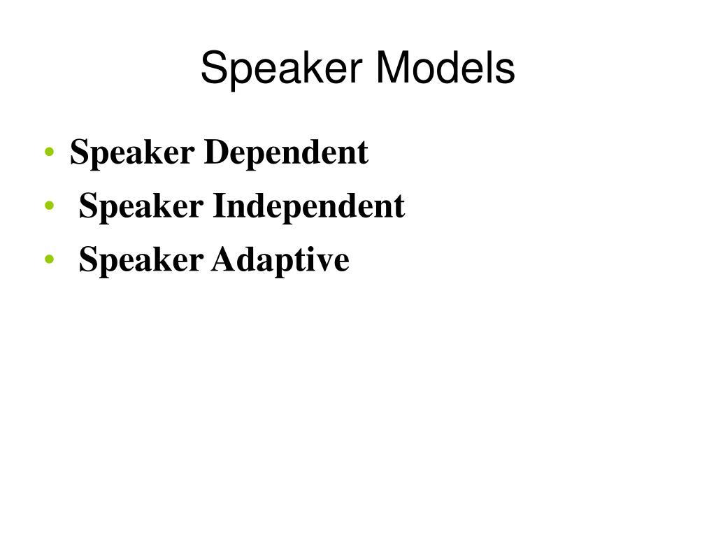 Speaker Models