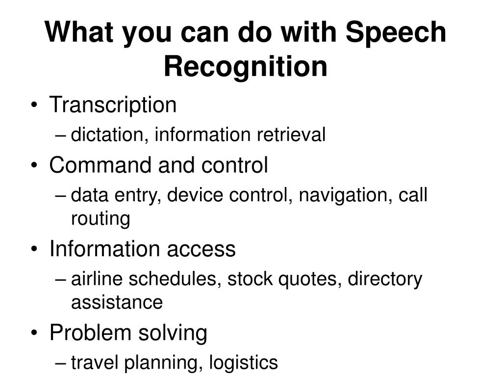 What you can do with Speech Recognition
