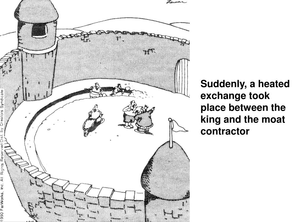 Suddenly, a heated exchange took place between the king and the moat contractor