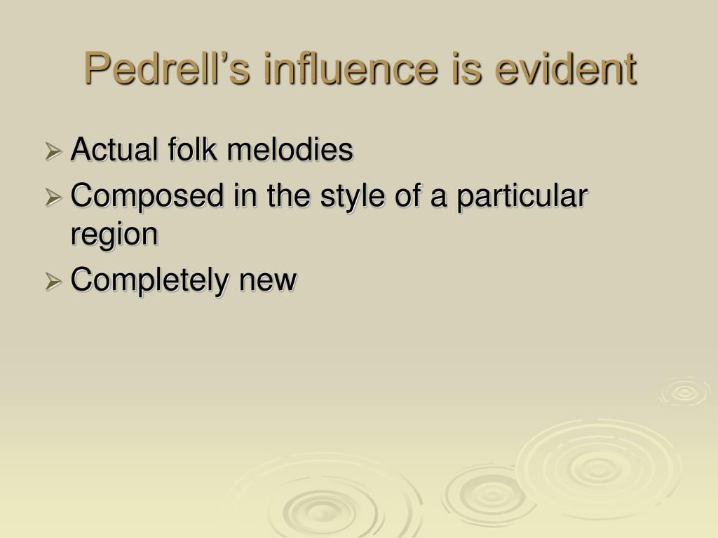 Pedrell's influence is evident