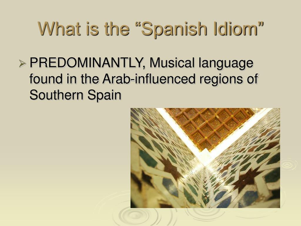 "What is the ""Spanish Idiom"""