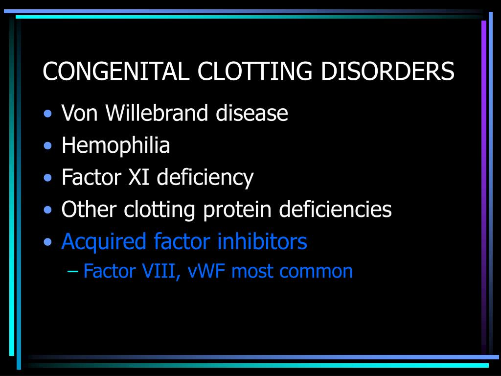 CONGENITAL CLOTTING DISORDERS
