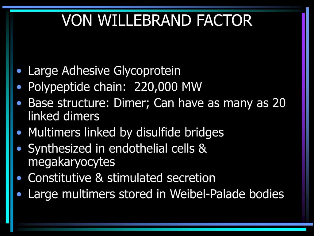 VON WILLEBRAND FACTOR