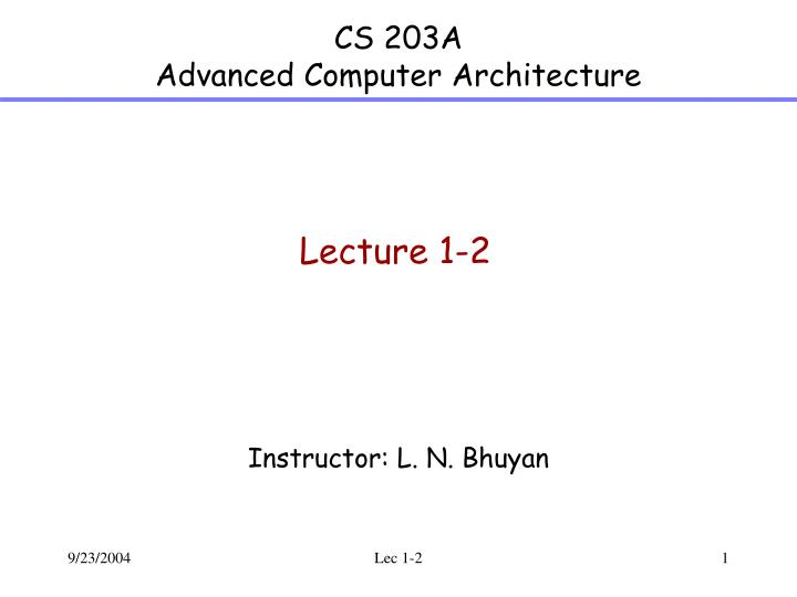 Cs 203a advanced computer architecture l.jpg