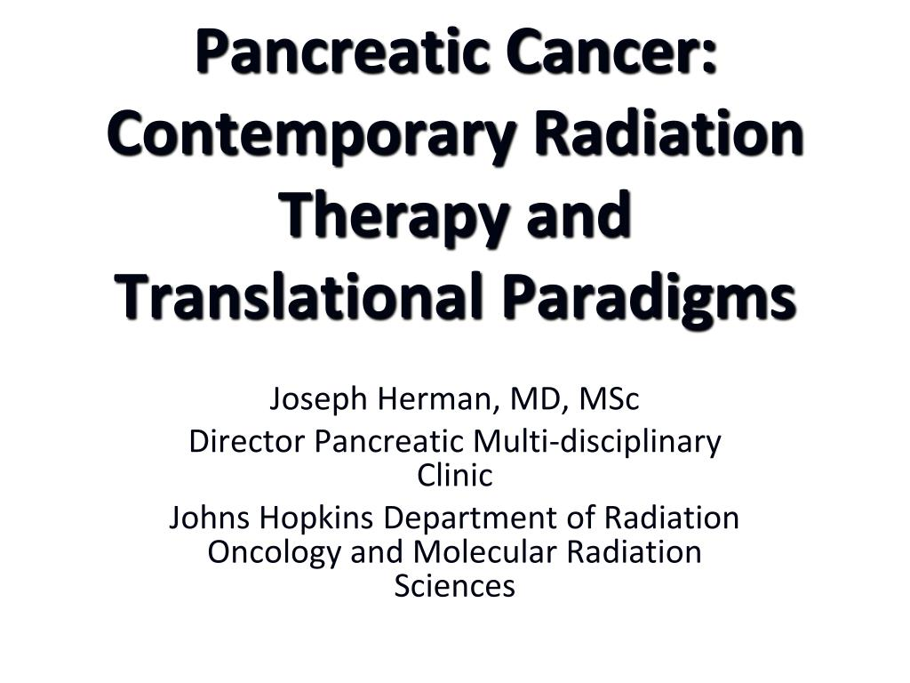 Pancreatic Cancer:  Contemporary Radiation Therapy and