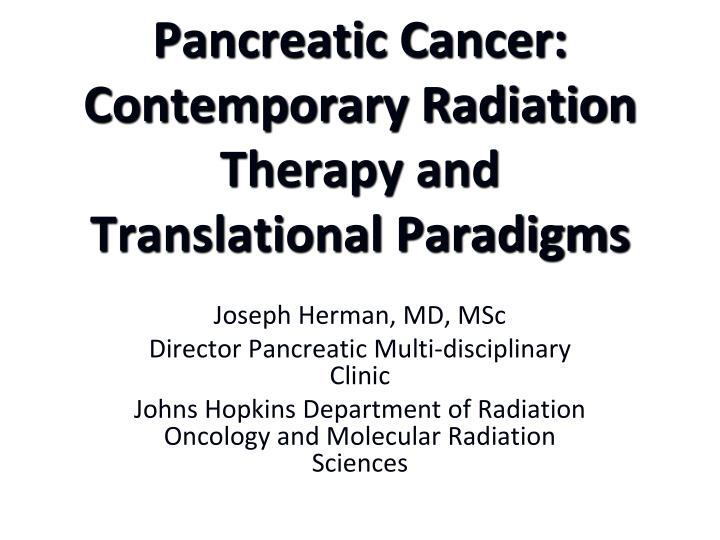 Pancreatic cancer contemporary radiation therapy and translational paradigms l.jpg