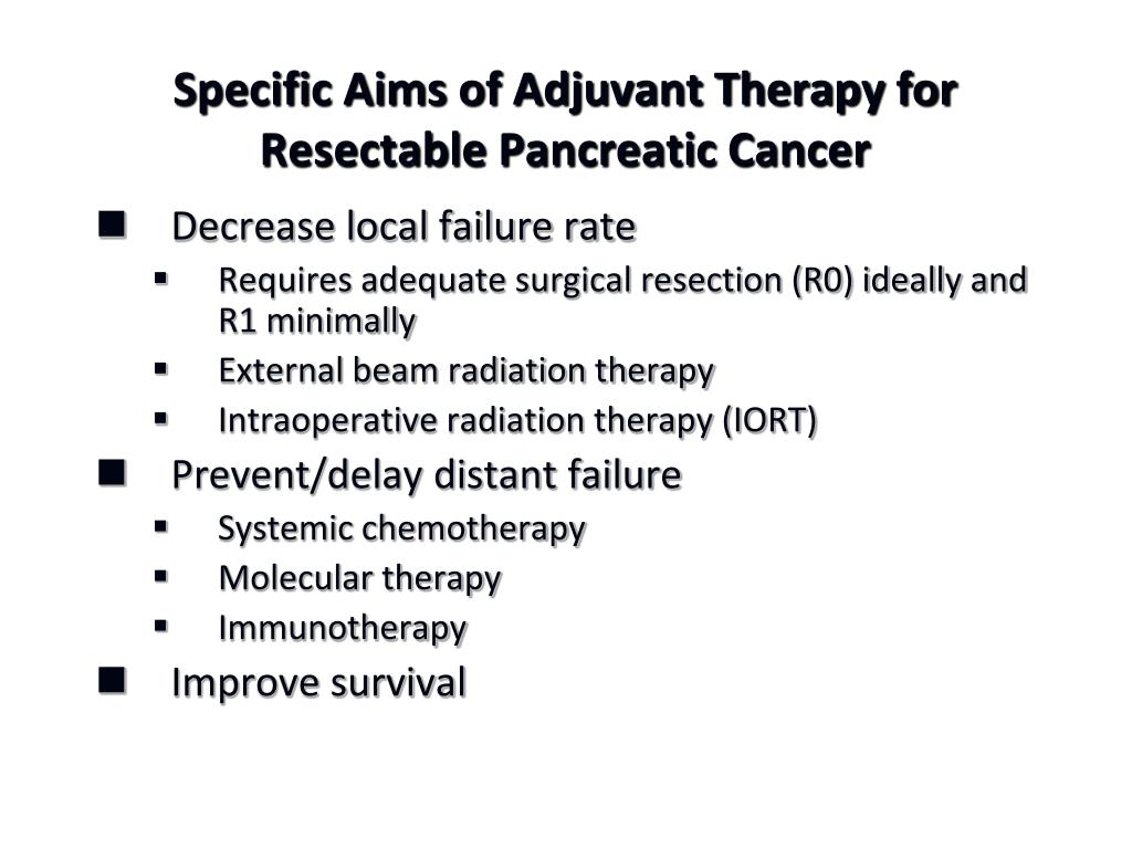 Specific Aims of Adjuvant Therapy for