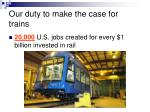 our duty to make the case for trains23