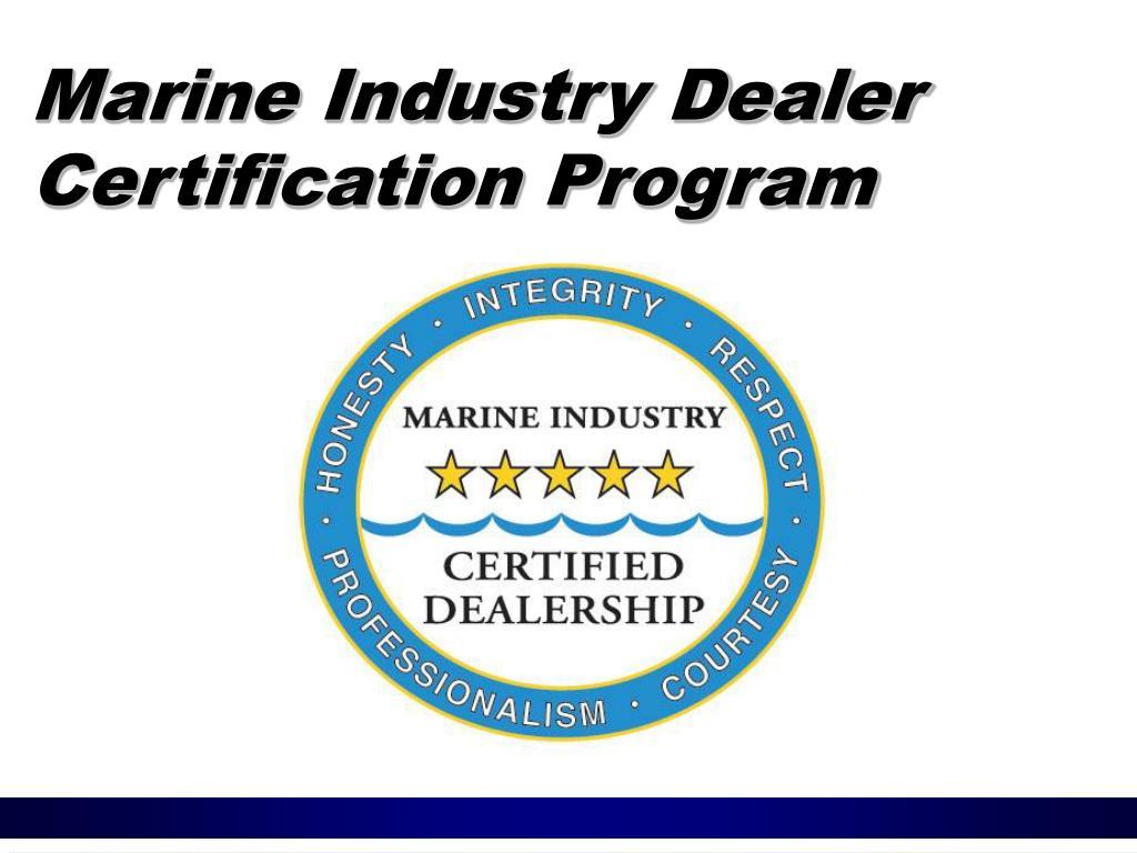 Marine Industry Dealer   Certification Program