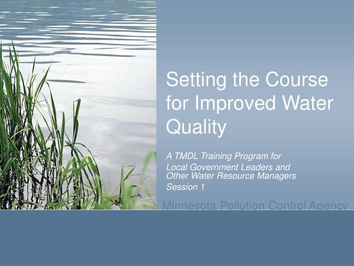 Setting the course for improved water quality l.jpg