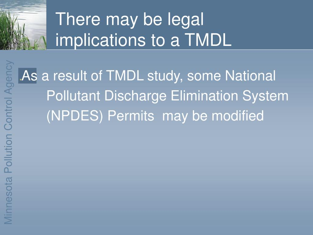 There may be legal implications to a TMDL