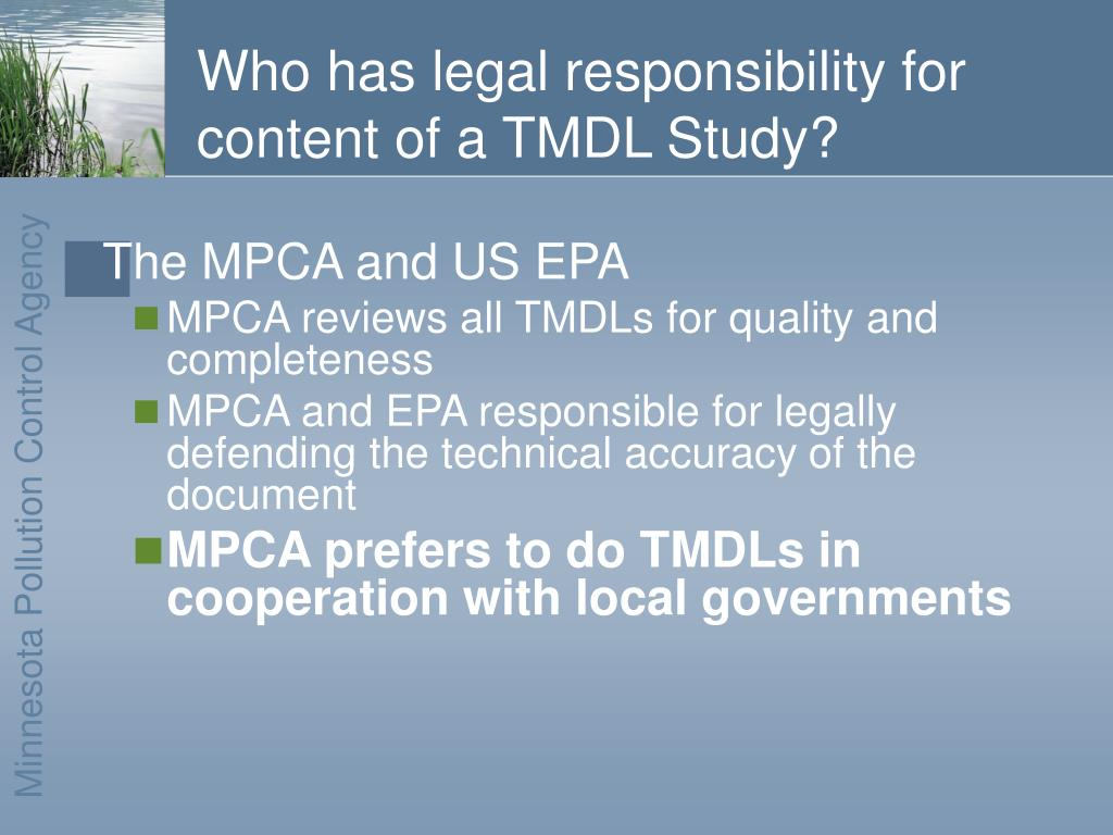 Who has legal responsibility for content of a TMDL Study?