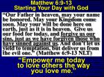 matthew 6 9 13 starting your day with god15
