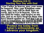 matthew 6 9 13 starting your day with god16