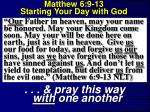 matthew 6 9 13 starting your day with god19