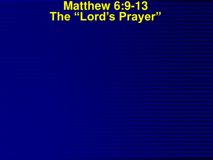 Matthew 6 9 13 the lord s prayer l.jpg