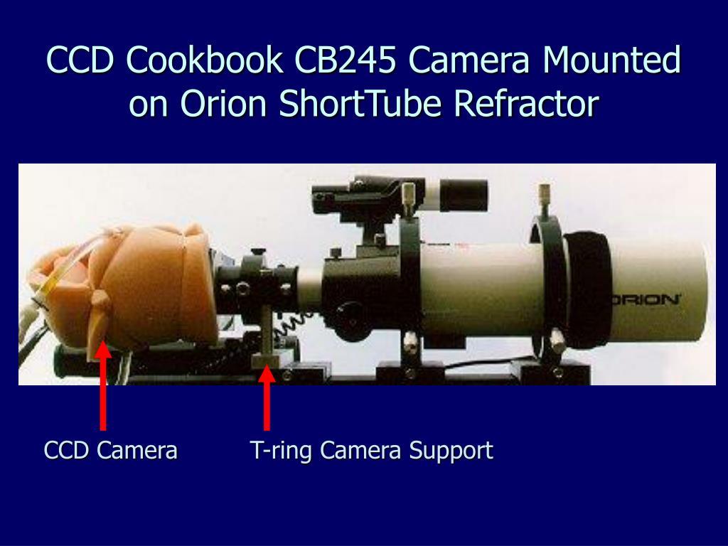 CCD Cookbook CB245 Camera Mounted