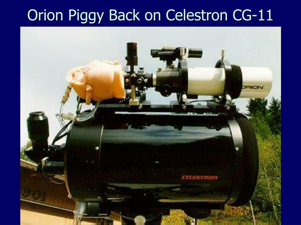 Orion Piggy Back on Celestron CG-11