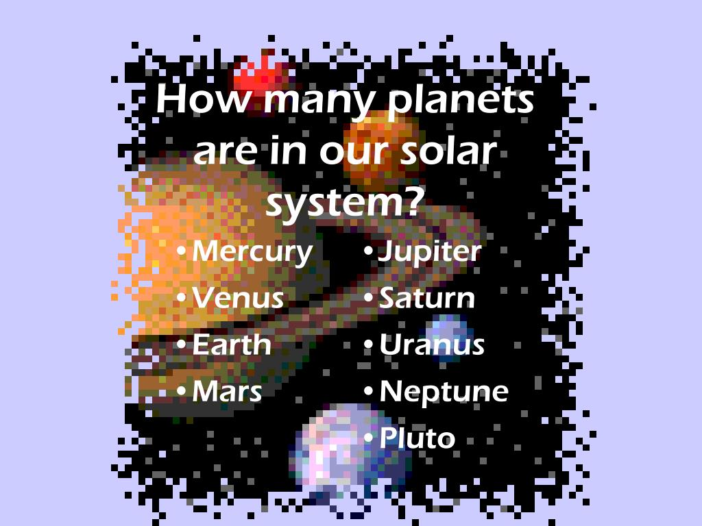 How many planets are in our solar system?