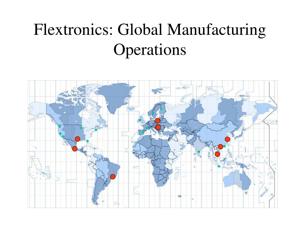 Flextronics: Global Manufacturing Operations