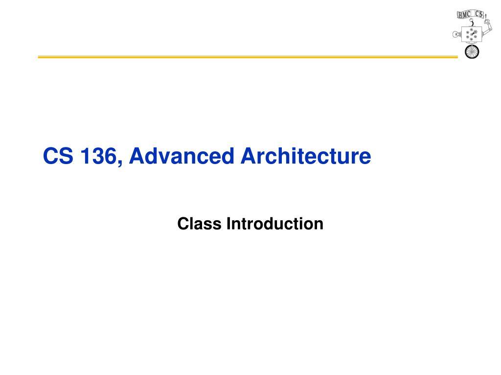 cs 136 advanced architecture