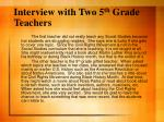 interview with two 5 th grade teachers