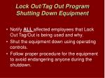 lock out tag out program shutting down equipment
