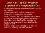 lock out tag out program supervisor s responsibilities