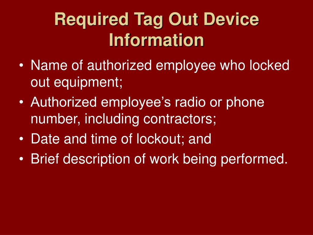Required Tag Out Device Information