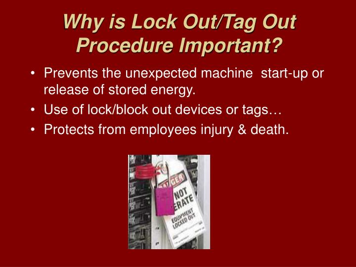 Why is lock out tag out procedure important