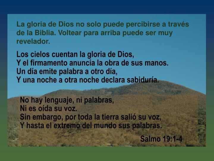 La gloria de Dios no solo puede