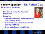 faculty spotlight dr robyn cox professor of audiology
