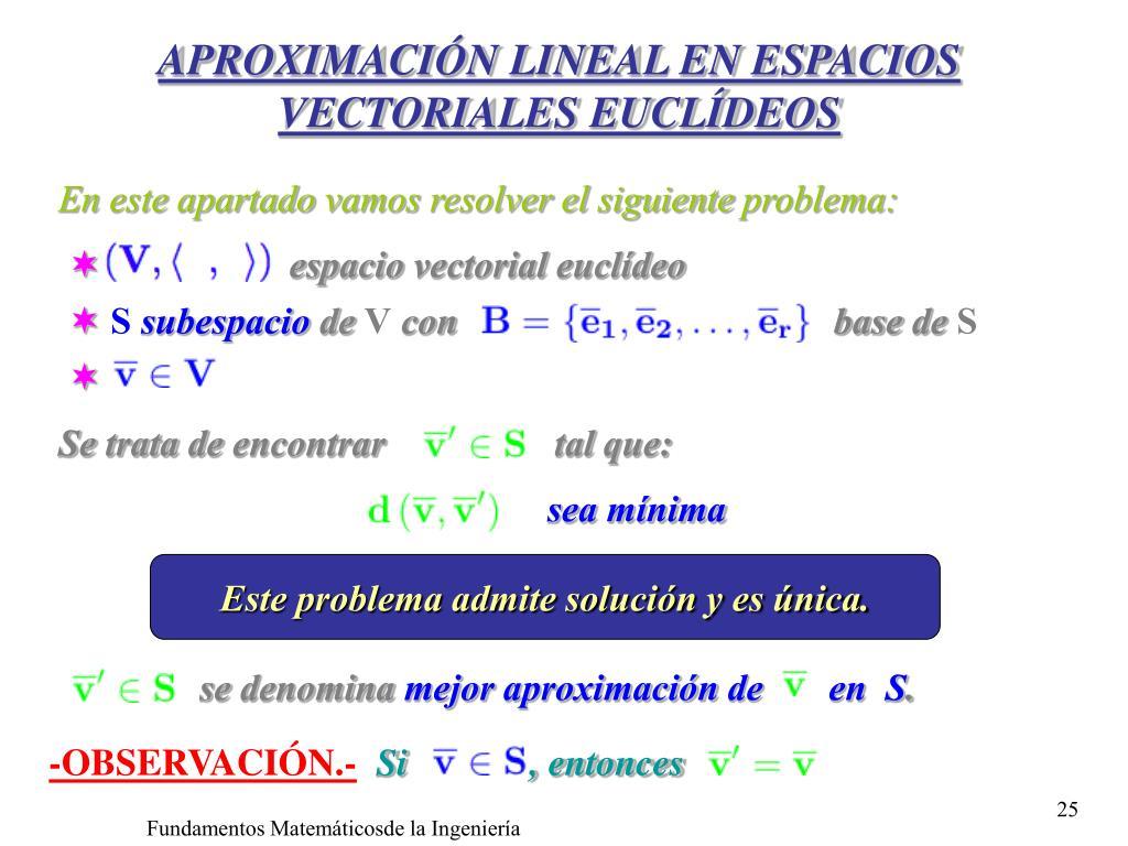 APROXIMACIÓN LINEAL EN ESPACIOS VECTORIALES EUCLÍDEOS