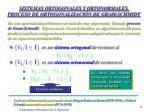 sistemas ortogonales y ortonormales proceso de ortogonalizaci n de gram schmidt