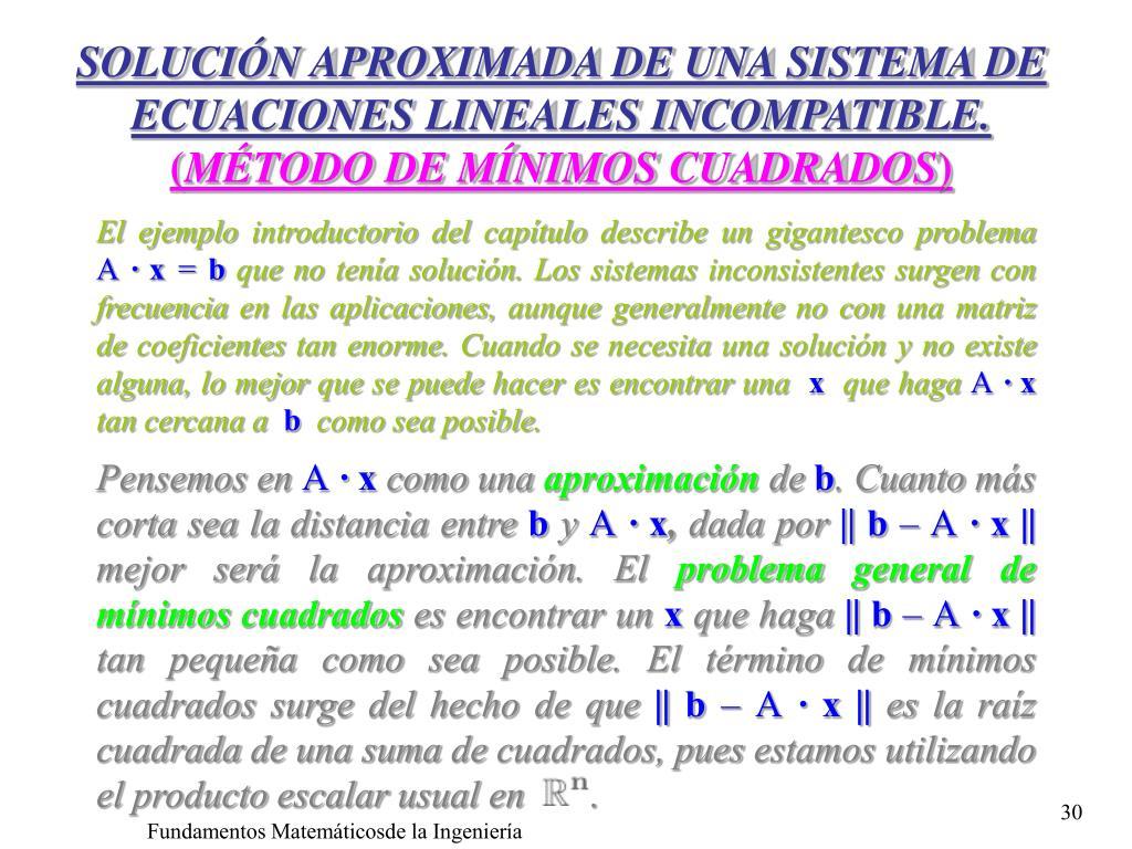 SOLUCIÓN APROXIMADA DE UNA SISTEMA DE ECUACIONES LINEALES INCOMPATIBLE.