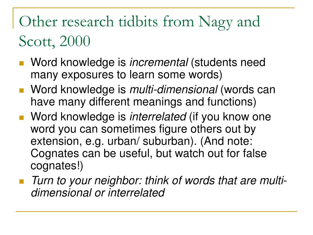Other research tidbits from Nagy and Scott, 2000