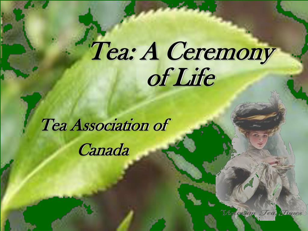 Tea: A Ceremony