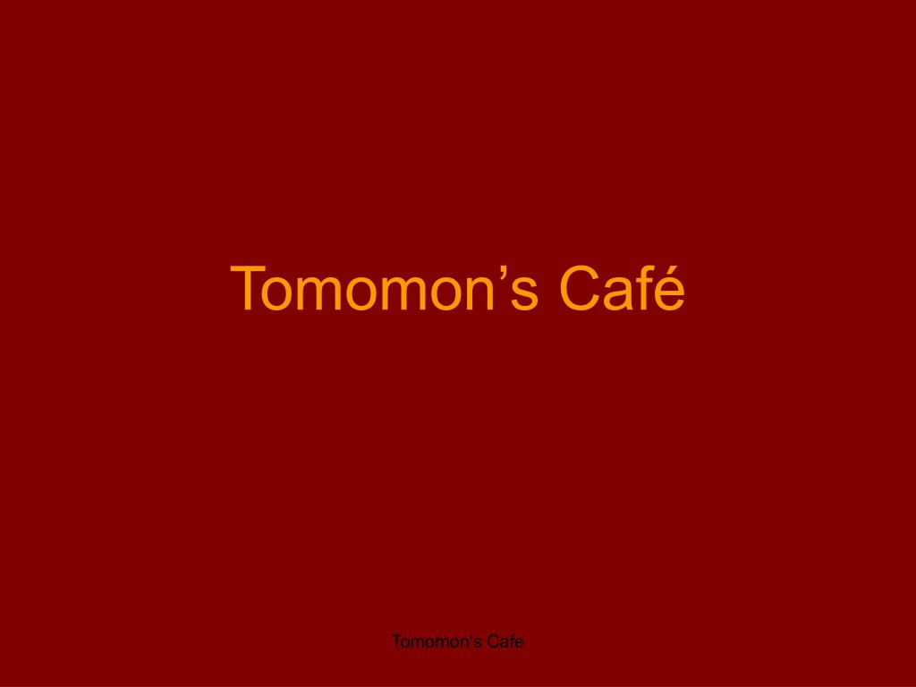Tomomon's Café